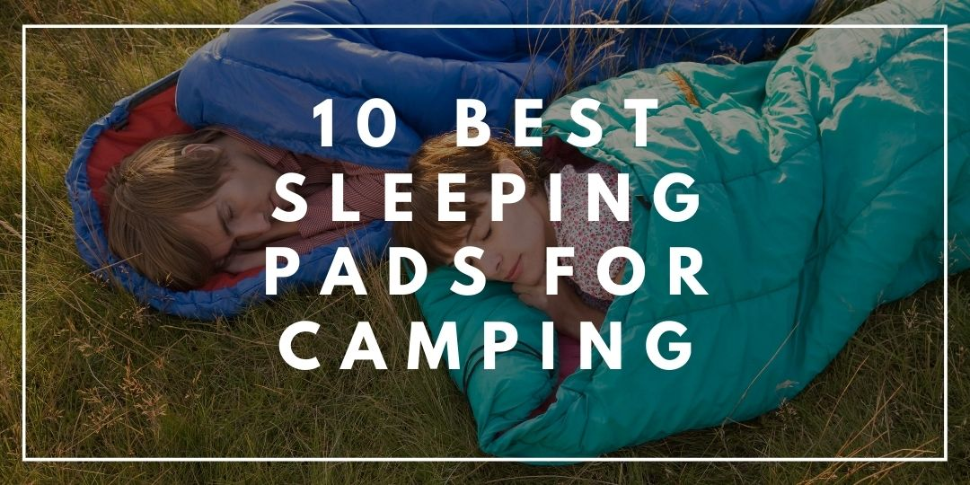 10 Best Sleeping Pads for Camping_Trekkerr