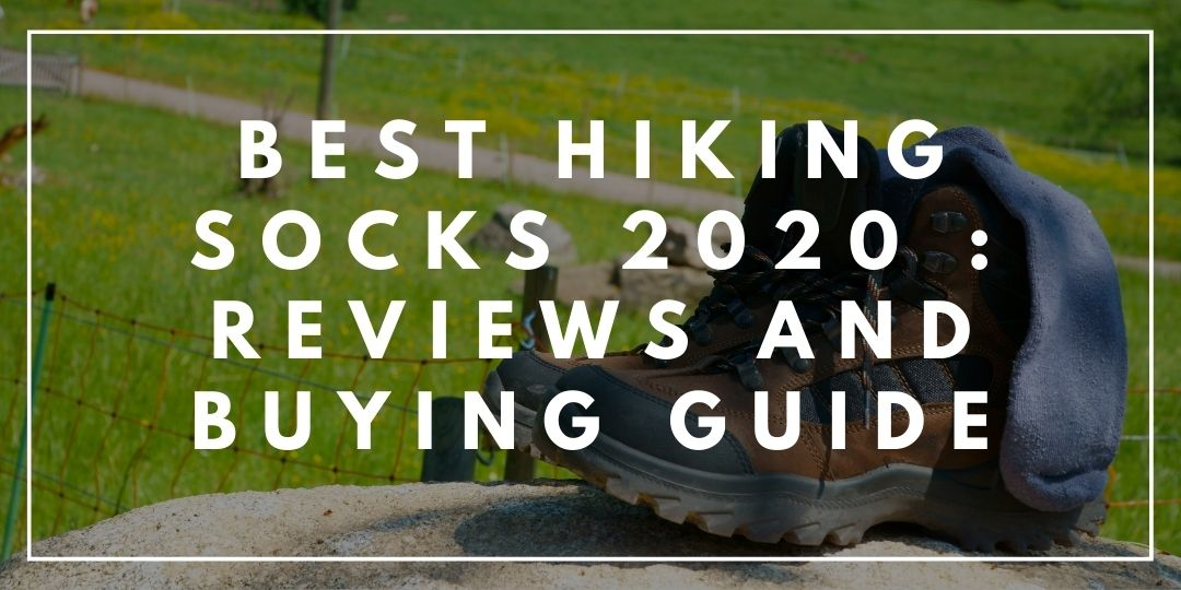 Best Hiking Socks 2020 Reviews and Buying Guide_Trekkerr