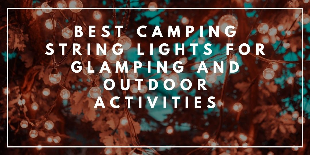 Best Camping String Lights