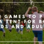 Fun Games to Play in a Tent for Both Kids and Adults