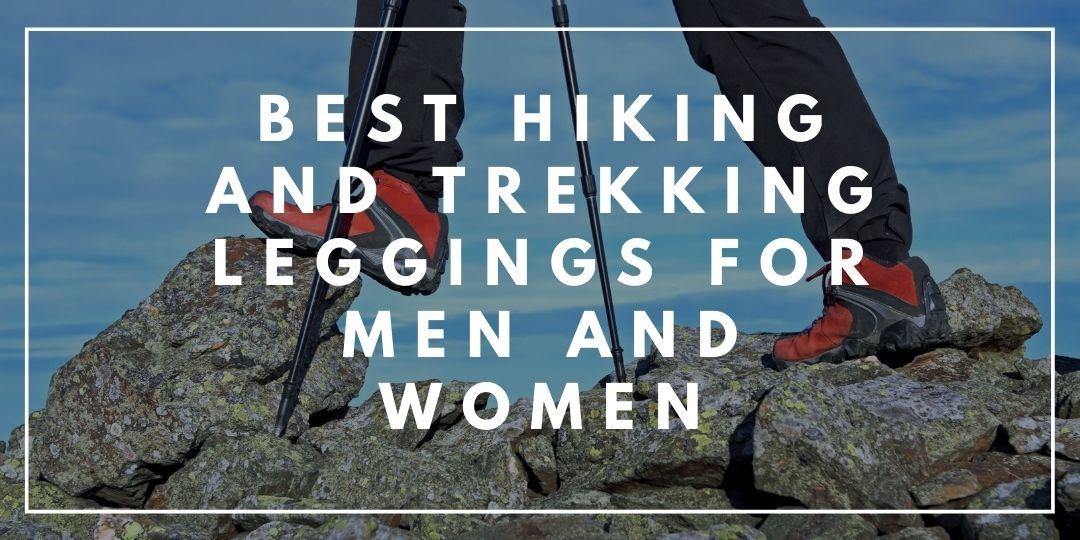 Best Hiking and Trekking Leggings For Men and Women_Trekkerr