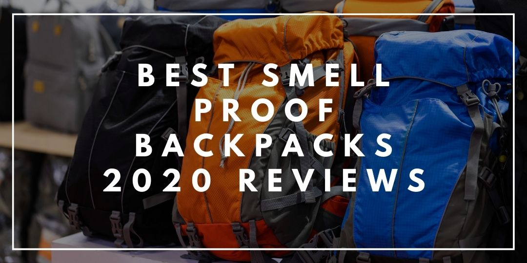 Best Smell Proof Backpacks 2020 Reviews_Trekkerr