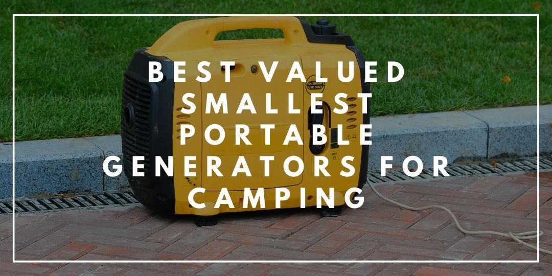 Best Valued Smallest Portable Generators for Camping_Trekkerr
