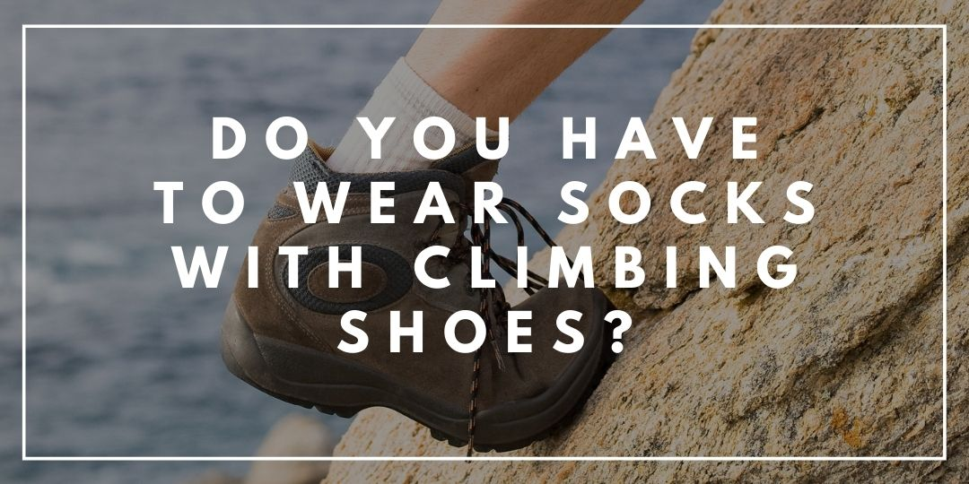 Do You Have to Wear Socks with Climbing Shoes_Trekkerr