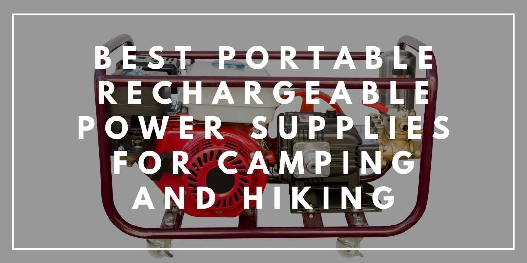 Best Portable Rechargeable Power Supplies for Camping and Hiking_Trekkerr