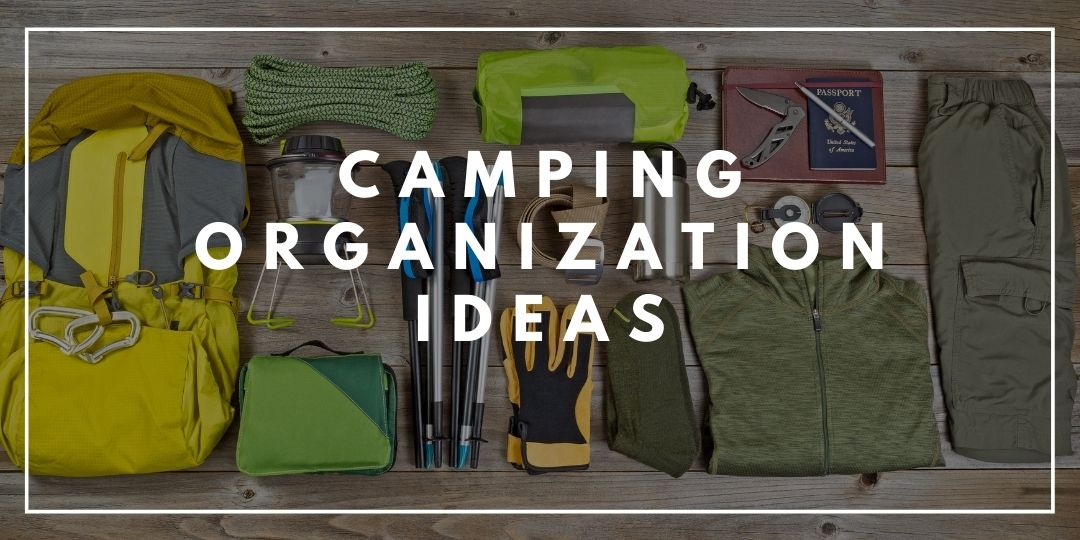 Camping Organization Ideas_Trekkerr